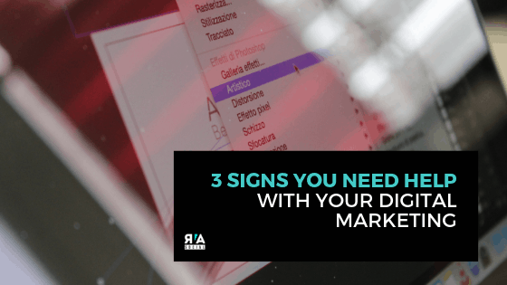 3 Signs You Need Help With Your Digital Marketing in Richmond VA