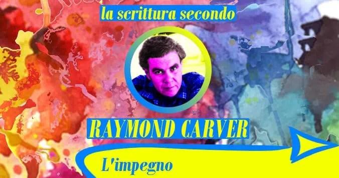 L'impegno (la scrittura secondo Raymond Carver)-L-impegno