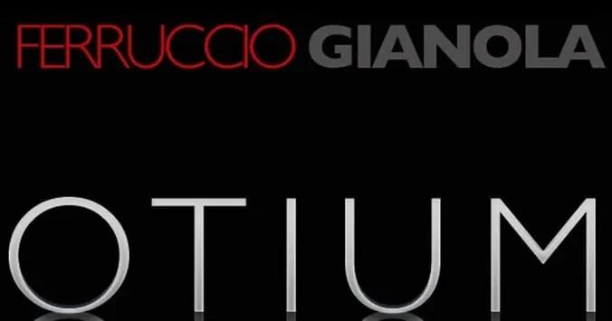Ferruccio Gianola - Otium