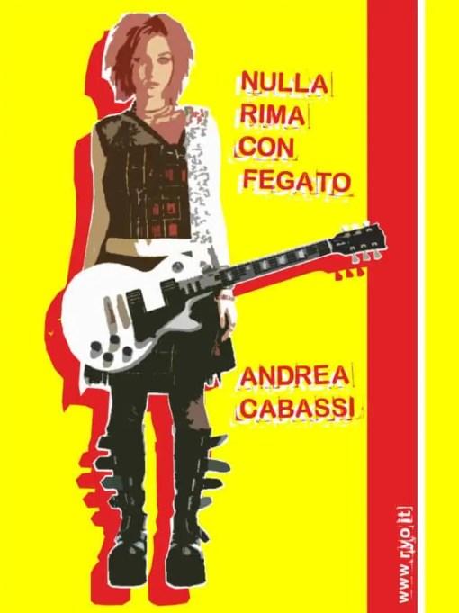 Nulla rima con fegato - Andrea Cabassi