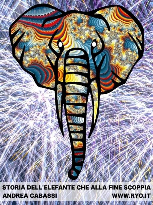 Storia dell'elefante che alla fine scoppia - Andrea Cabassi