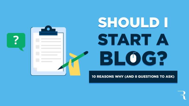 Devo iniziare un blog?  10 motivi per cui e 8 domande da porre