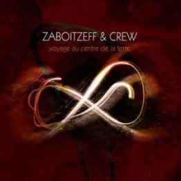 zaboitzeffcrew_voyageaucentredelaterre