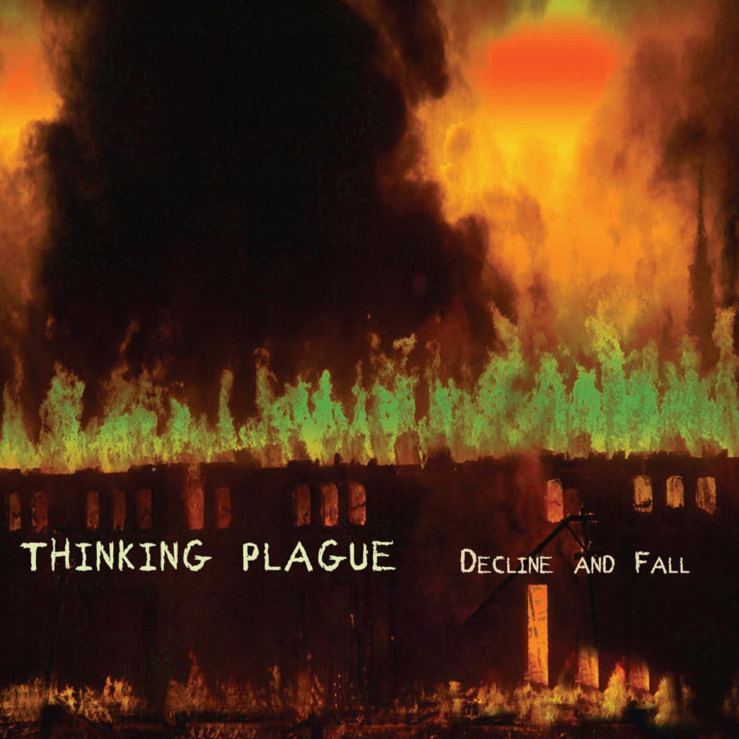 [Rock Progressif] Playlist - Page 21 Thinking-Plague_Decline-and-Fall