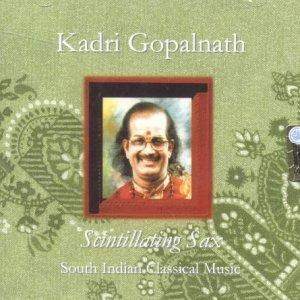 Kadri GOPALNATH - Scintillating Sax (South Indian Classical Music)