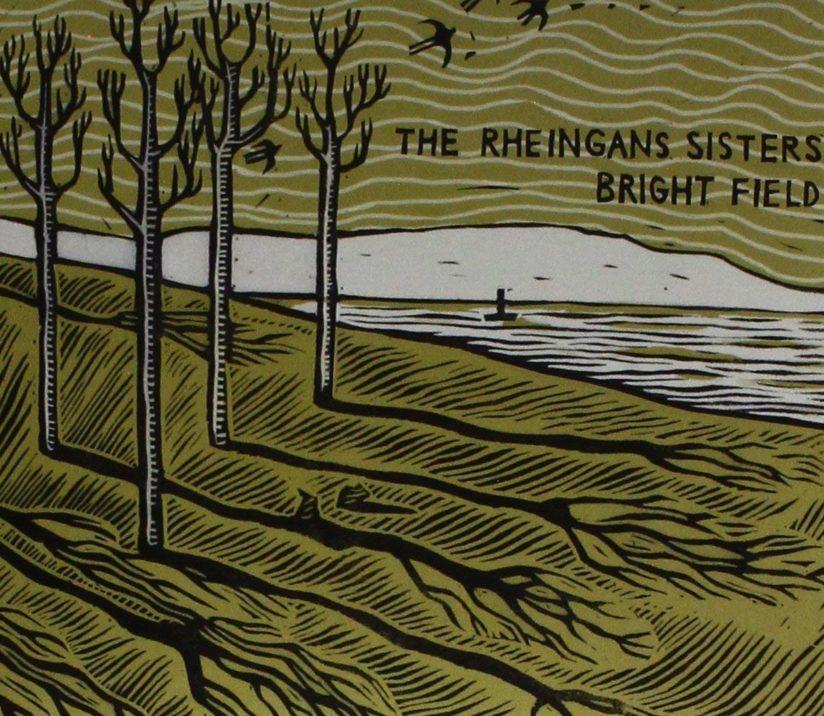 THE RHEINGANS SISTERS - Bright Field