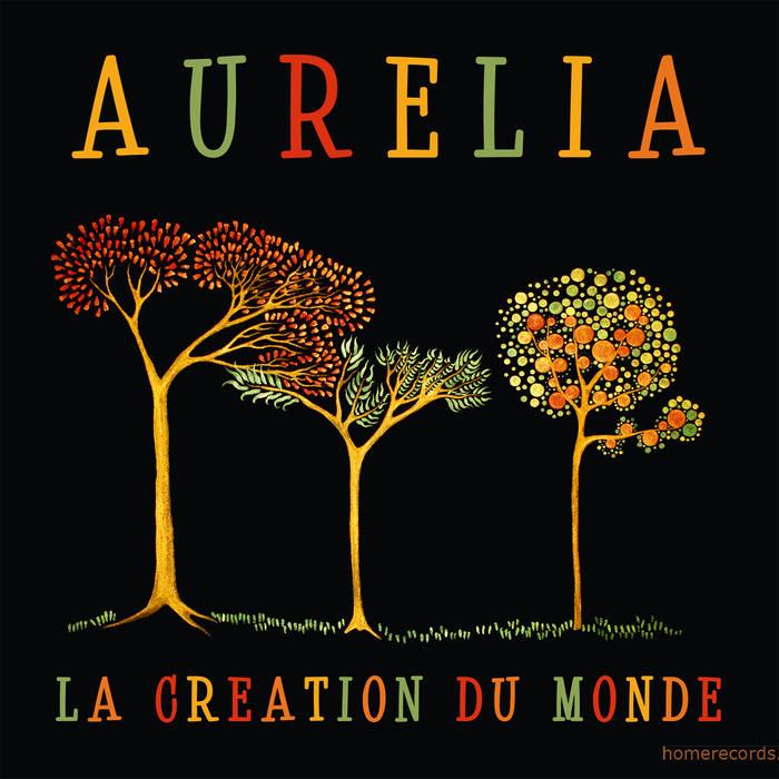 AURÉLIA - La Création du Monde