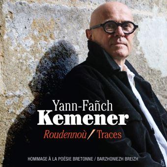 Yann-Faňch KEMENER – Roudennoù / Traces