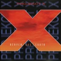 PROJEKCT X - Heaven & Earth