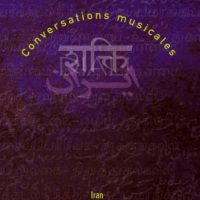 Keyvan CHEMIRANI – Le Rythme de la Parole II, Conversations musicales Iran – Inde du Sud – Mali