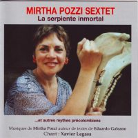 MIRTHA POZZI SEXTET - La Serpiente Inmortal et autres mythes précolombiens