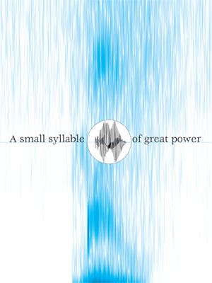 A small syllable of great power