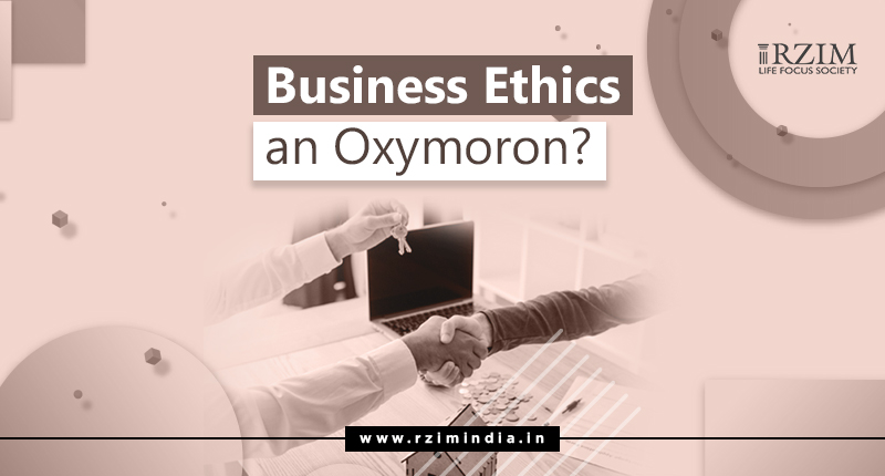 Business Ethics – An Oxymoron?