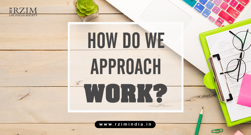 How do we approach work?