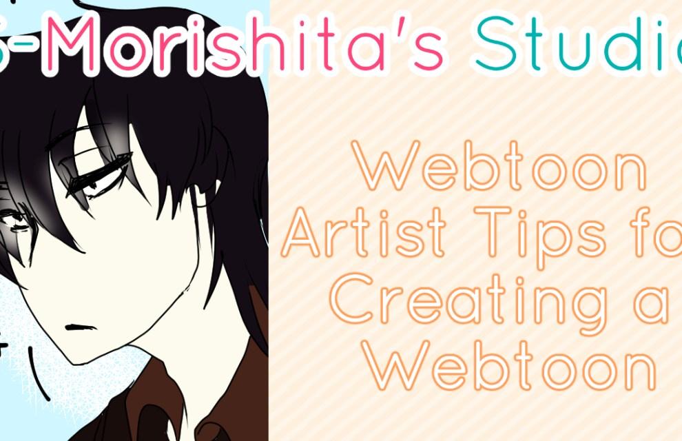 Webtoon Artist Tips for Creating a Webtoon