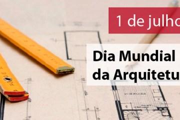 01 de julho - Dia Mundial da Arquitetura