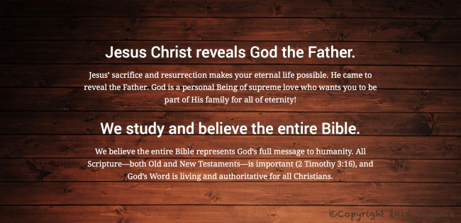 Jesus Christ reveals God the Father. We study and believe the entire Bible.