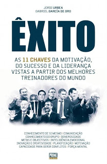 Êxito - as 11 chaves da motivação, do sucesso e da liderança vistas a partir dos melhores treinadores do mundo, Jordi Urbea & Gabriel García de Oro, 2012