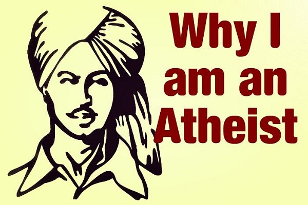 Bhagat Singh told the reason for being an atheist himself