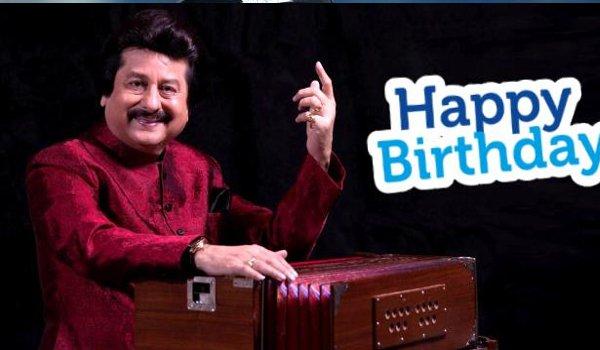 happy birthday Pankaj Udhas