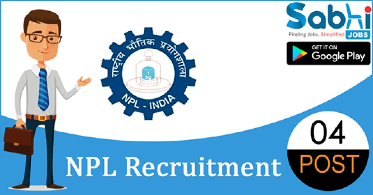 NPL recruitment 04 Project Assistant, Semi-Skilled Manpower