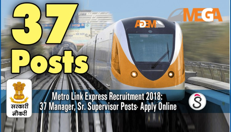 Metro Link Express Recruitment 37 Manager Supervisor Posts- Apply Online