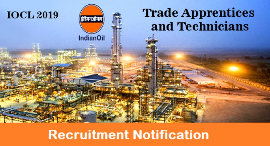 Government Jobs - IOCL Recrutiment 2019 Jobs for Trade Apprentices and Technicians - Read All Details