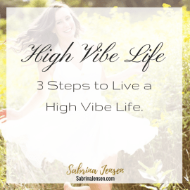 High Vibe Life: 3 Trin Til At Leve Et High Vibe Liv.