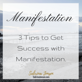 Manifestation: 3 Tips til at Få Succes med Manifestation.