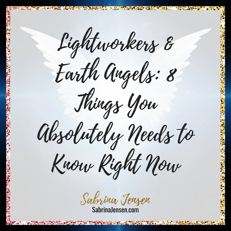 Lightworkers & Earth Angels: 8 Things You Absolutely Needs to Know Right Now