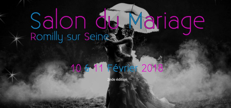 Salon Mariage Romilly 2018