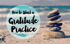 How to Start a Gratitude Practice - Timmie Wanechko