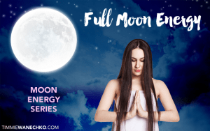 Full Moon Energy by Timmie Wanechko