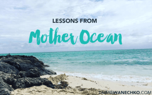 Lessons from Mother Ocean by Timmie Wanechko, Edmonton Reiki Training and Crystal Healing