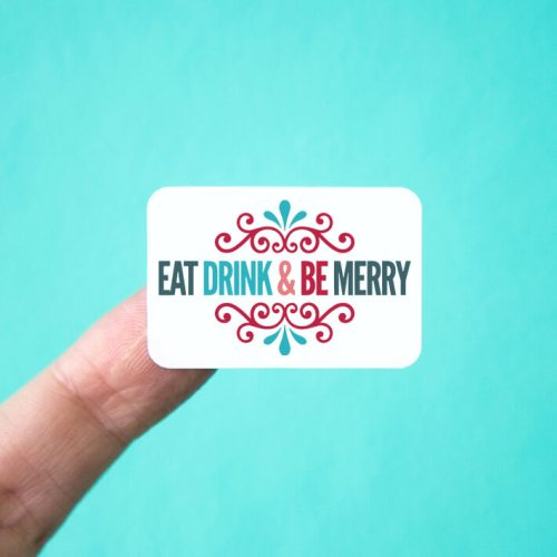Eat Drink & Be Merry Stickers
