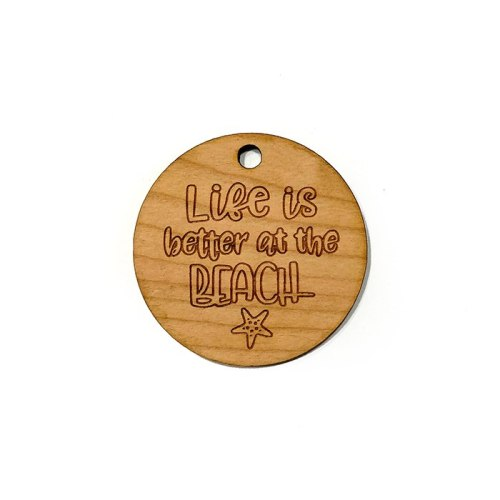 Life is Better at the Beach Wooden Charms