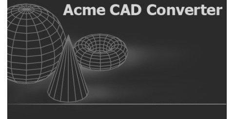 Acme CAD Converter 2018 Crack