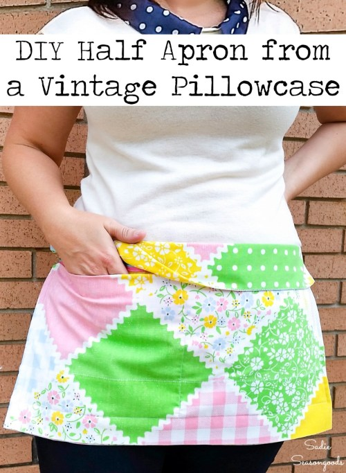 How to upcycle a vintage pillowcase as a half apron or waist apron