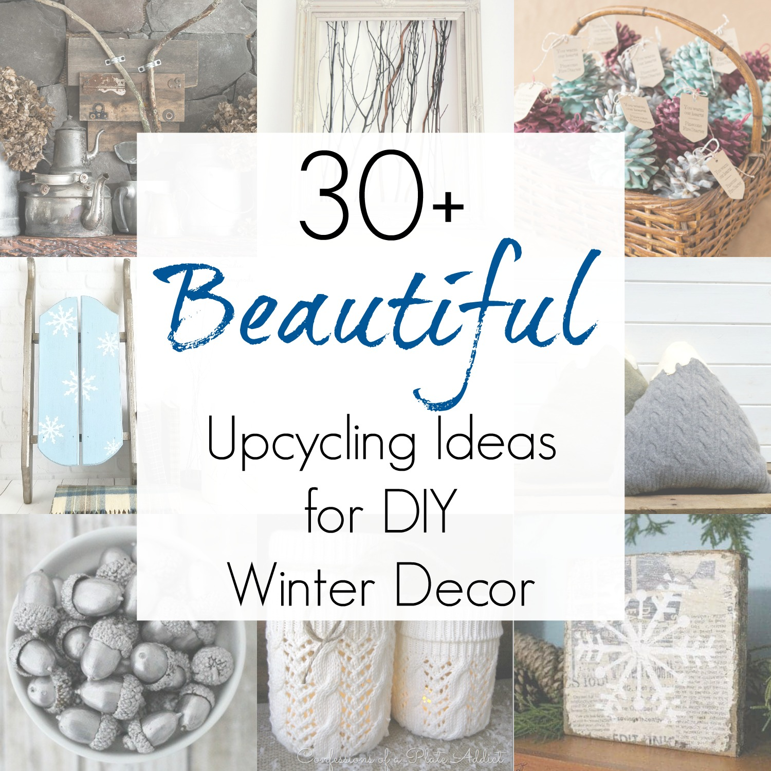 Gorgeous Upcycling Ideas For Diy Winter Decor And Winter