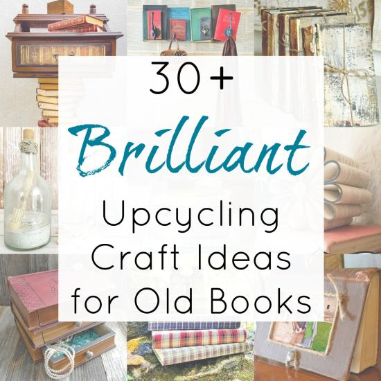 Amazing Upcycling Ideas for Old Books and Repurposed Book Projects for Vintage Books