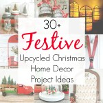 30+ Upcycled Christmas Home Decor Project Ideas