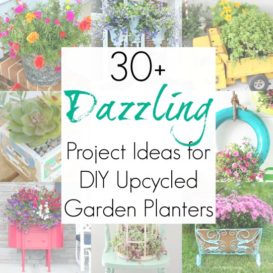 Upcycling ideas and repurposed projects for garden planters, garden pots, unique planters, and flower box ideas compiled by Sadie Seasongoods / www.sadieseasongoods.com
