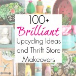 100+ Upcycling Ideas from the Thrift Store Decor Team in 2019