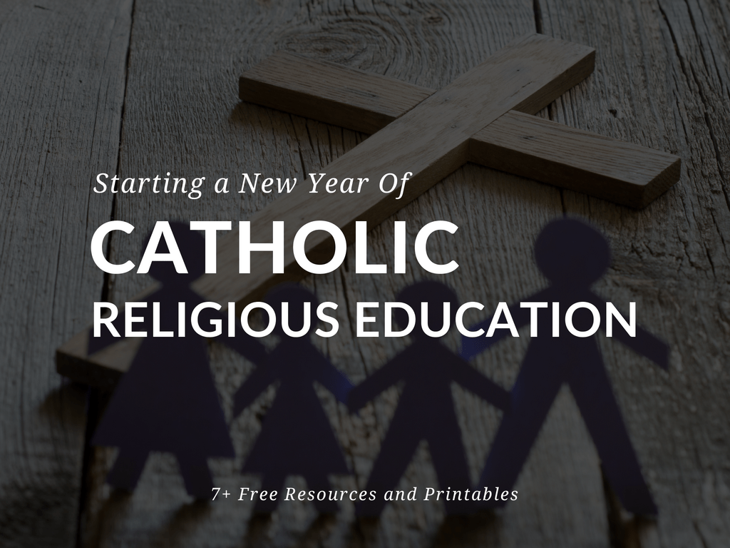 Resources for Starting a New Year of Catholic Religious Education free resources for starting a new year of