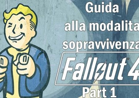 Guida alla modalità sopravvivenza di Fallout 4 Parte 1