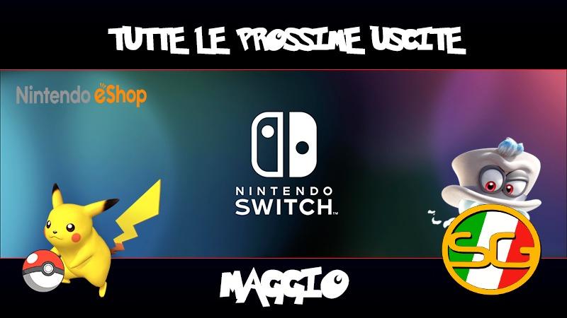 Prossime Uscite Nintendo Switch Maggio 2018