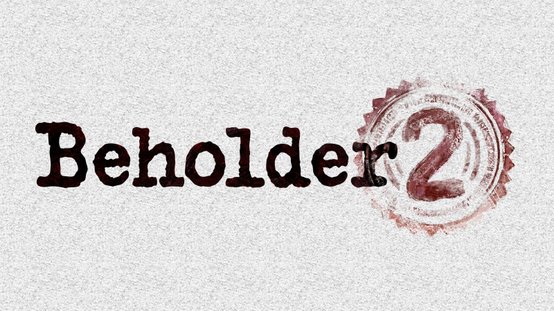 beholder 2, Intervista esclusiva ai creatori di Beholder 2