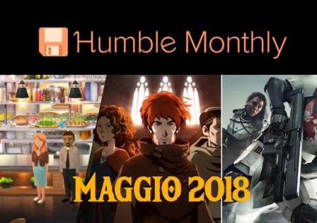 Humble Monthly Maggio 2018