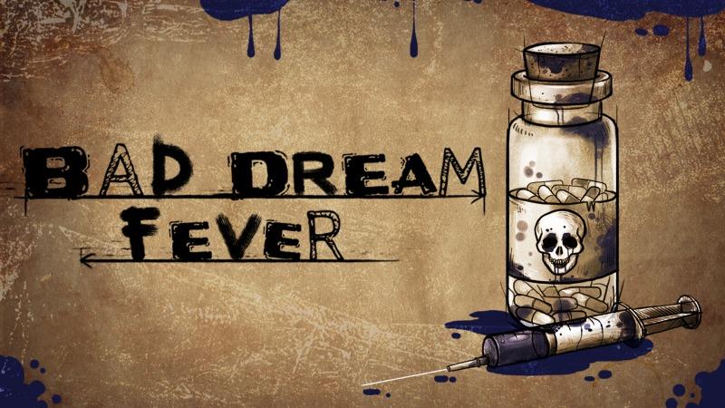 Bad Dream: Feaver