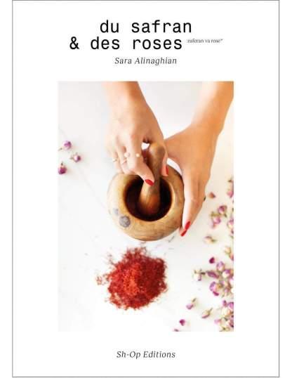 "Livre "" Du safran & des roses"" par Sara ALINAGHIAN"